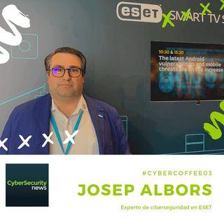 #CyberCoffee03 con Josep Albors, Experto de Ciberseguridad en ESET
