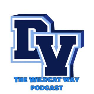 EP 52 The Wildcat Way Podcast with Mrs. Walker, DVHS Choir