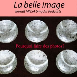 Episode 12 Pourquoi photographier