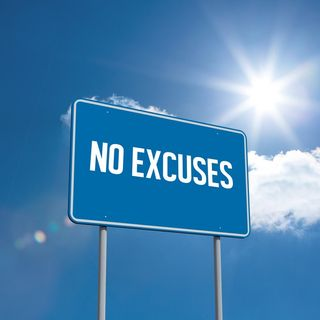 Is your list of excuses longer than your list of goals?
