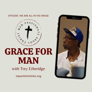 MPACT Men 'We Are All In His Image'