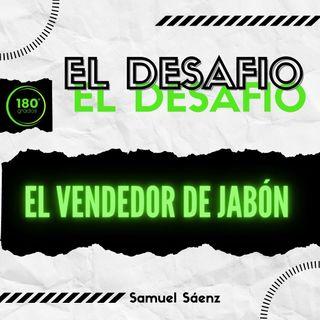 Episodio 6 EL VENDEDOR DE JABÓN