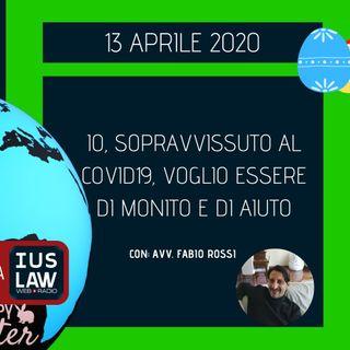 BREAKING NEWS – IO, SOPRAVVISSUTO AL COVID19, VOGLIO ESSERE DI MONITO E DI AIUTO – AVV. FABIO ROSSI