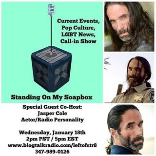 "Actor/Radio Personality Jasper Cole Is With Me, ""Standing on my Soapbox."""