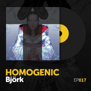 """Episode 017: Björk's """"Homogenic"""""""