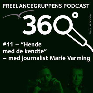 """# 11 """"Hende med de kendte"""" - med journalist Marie Varming"""