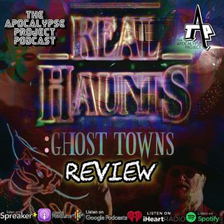 S2E2 REAL HAUNTS GHOST TOWNS REVIEW