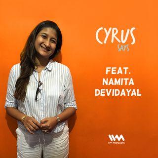 Ep. 321: Feat. Namita Devidayal