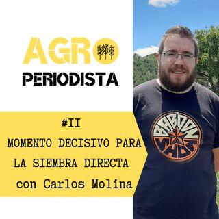 #11. El momento decisivo de la agricultura de conservación, con Carlos Molina Pitarch