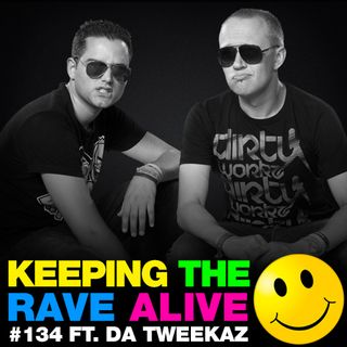 Episode 134: feat Da Tweekaz!