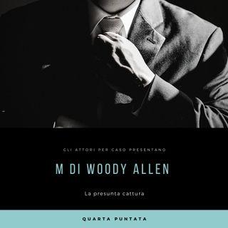 M di W. ALLEN|La presunta cattura|Quarta puntata