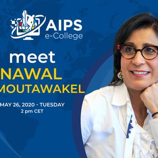AIPS e-College meet Nawal El Moutawakel ep. 14