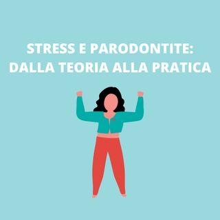 [Aggiornamento] Stress e parodontite: dalla teoria alla pratica - Dott.ssa Silvia Musella
