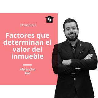 Hablando de Inmuebles - Ep. 5 - Factores de valor en inmuebles