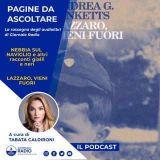 """Pagine da ascoltare. """"Nebbia sul Naviglio e altri racconti gialli e neri"""" Giorgio Scerbanenco e """"Lazzaro vieni fuori"""" di Andrea G. Pinketts"""