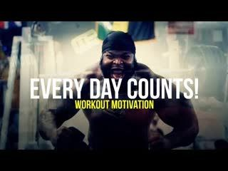 MOTIVATION - Every Day Counts! Best Workout Motivation