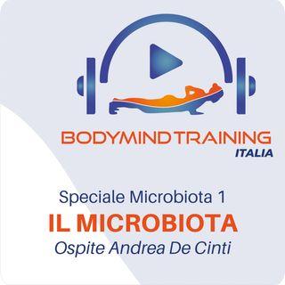 Il Microbiota | Ospite Andrea De Cinti | Speciale Microbiota 1