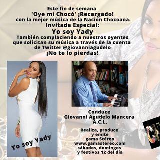 Oye mi Chocó 'Yo soy Yady' Invitada Especial Junio 26 de 2021