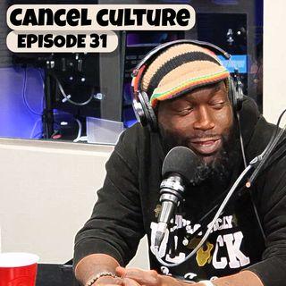 Cancel Culture Episode 31