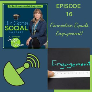 Episode 16 - Connection Equals Engagement - 9_30_20