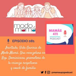 081- Invitada: Vida Gaviria de Modo Mamá. Venezolana en Rep Dominicana, promotora de la crianza respetuosa