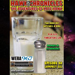 "Episode 88 Hawk Chronicles ""Lamprey Eel"""