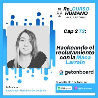 E2_T2 Macarena Larraín - Hackeando el Reclutamiento