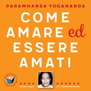Un meraviglioso audiolibro di Paramhansa Yogananda: Come amare ed essere amati.