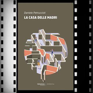 Incipit Premio Strega 2021: La casa delle madri, Daniele Petruccioli, Terrarossa Edizioni