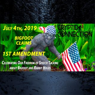 Episode 12 4th of July Bigfoot Claims the 1st Amendment Roundtable