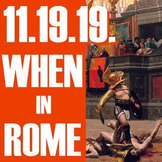 11.19.19. When in Rome