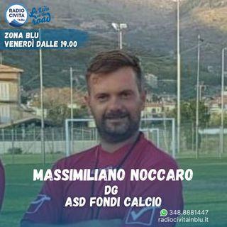 Intervista a Massimiliano Noccaro, Dg dell'Asd Fondi Calcio