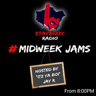 "StayBizzyRadio: Ep.71#MidWeekJams Hosted By ""Itz Ya Boi"" Jay R"