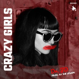 Crazy Girls by Dr. JD produced by Legion Beats
