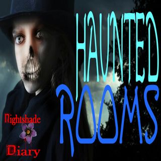 Haunted Rooms | True Ghost Stories | Podcast