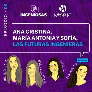 Ana Cristina, María Antonia y Sofía, las futuras ingenieras