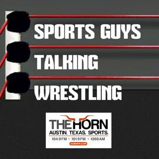 Sports Guys Talking Wrestling Ep 17 May 18 2016