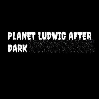 Planet Ludwig After Dark - DIVER DAN'S WET DREAM