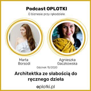 15_2020 Wywiad z Martą, architektką z zamiłowaniem do ręcznego dzieła