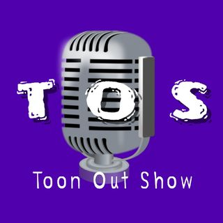 Episode 1 Toon Out Show
