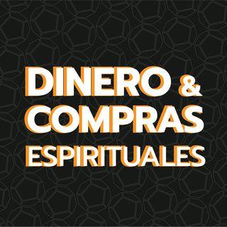 Episodio 7: Dinero y compras espirituales.