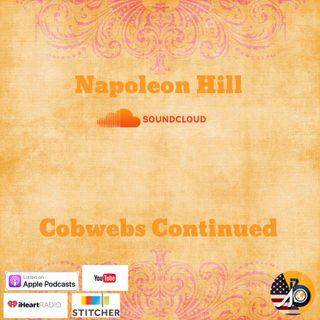 Napoleon Hill: Cobwebs Continued