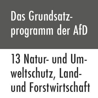 Das Grundsatzprogramm der AfD – 13 Natur- und Umweltschutz, Land- und Forstwirtschaft