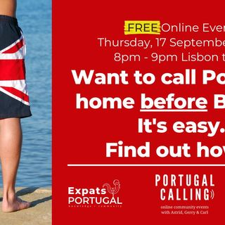 Portugal Calling: Want to call Portugal home before Brexit?