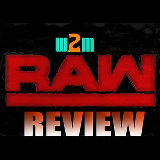 Wrestling 2 the MAX: WWE RAW Review (10.30.17)