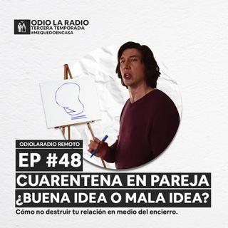 EP#48 - Cuarentena en pareja ¿Buena idea o mala idea?