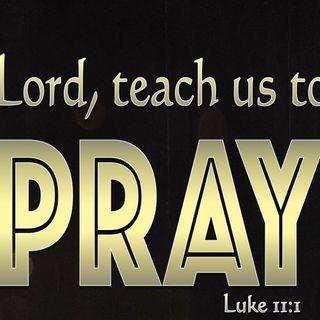 Lord, Teach Us To Pray!