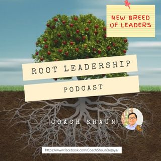 Root Leadership: Authentic Leader