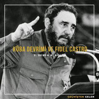 DEVRİMLER ve LİDERLER.08 - Küba Devrimi ve Fidel Castro