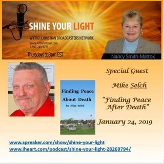 Shine Your Light #94 #PODCAST  Learning to Find Peace About Death: A Miracle Story. we are accepting guest visit us @ wytv7.org